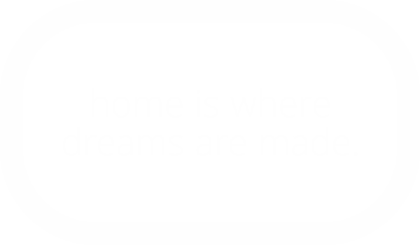 home-is-where-dreams-are-made